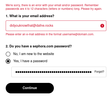 "The Sephora login form with the error messages ""We're sorry, there is an error with your email and/or password. Remember passwords are 4 to 12 characters (letters or numbers) long. Please try again."" and ""Please enter an e-mail address in the format username@domain.com."""